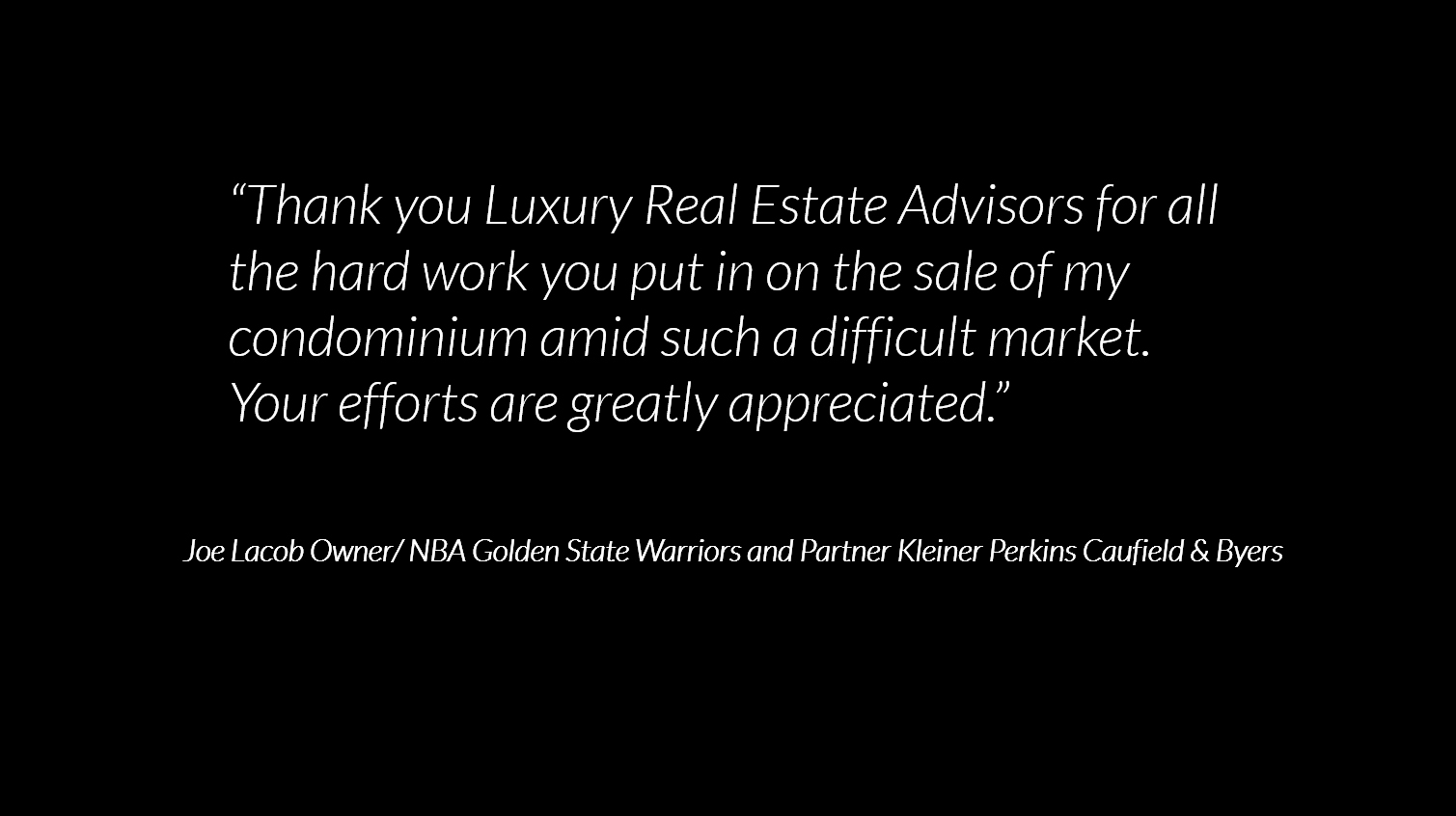 Luxury Real Estate Advisors Recommendation by Joe Lacob, owner of Golden State Warriors